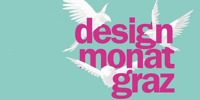 """""""Design & Interieur: Designmonat Graz 2013 - 3. Mai bis zum 2. Juni 2013 - 30 Tage Design, 30 Tage Ausnahmezustand."""""""