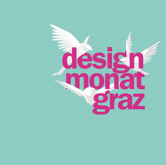 """Design & Interieur: Designmonat Graz 2013 - 3. Mai bis zum 2. Juni 2013 - 30 Tage Design, 30 Tage Ausnahmezustand.""  Design & Interieur: Design Monat Graz 2013 Wohn DesignTrend Designmonat Graz 2013 01"